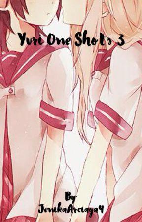Yuri One Shots 3 by JenikaArciaga9