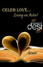 Celeb Love...Loving an Actor! ✓ by aaijamanoj