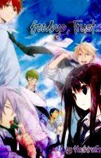 Goodbye,Trust[Kuroko no Basuke Fanfiction] (Akashi X OC) by EreinHoshine