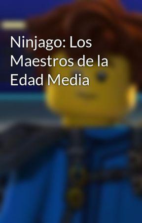 Ninjago: Los Maestros de la Edad Media by LightningVirus
