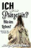 Ich eine Prinzessin? - Nie im Leben Teil 3 cover