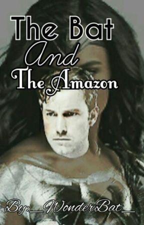 The Bat And The Amazon <On Hiatus> by _WonderBat_