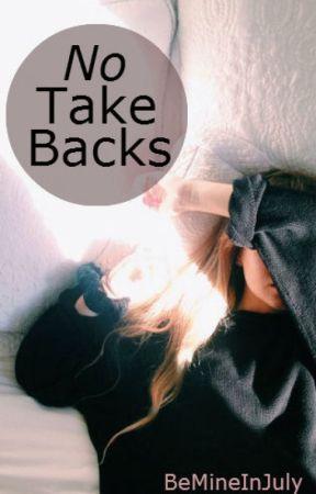 No Take Backs by BeMineInJuly