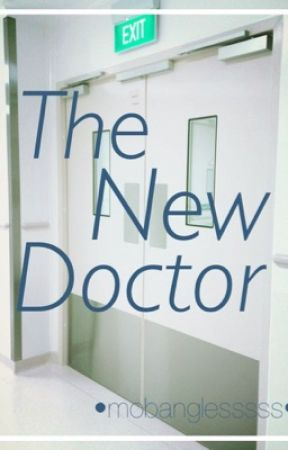The New Doctor by mobanglesssss