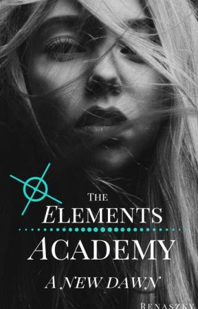 The Elements Academy - A New Dawn by RenaSzky