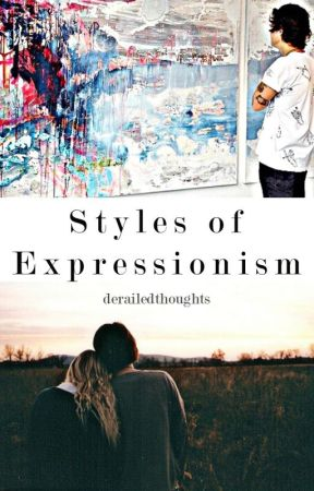 Styles of Expressionism H.S by derailedthoughts