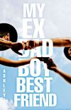 My Ex Bad Boy Best Friend (NOT EDITED) | ✓ cover