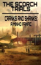 The Scorch Trials // Cranks And Shanks: A Minho Fanfic by infinite_fandoms_