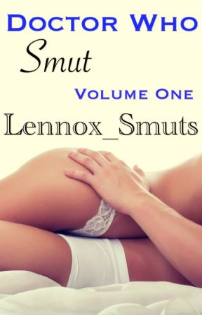 Doctor Who Smut-Volume One by lenny_jackson27