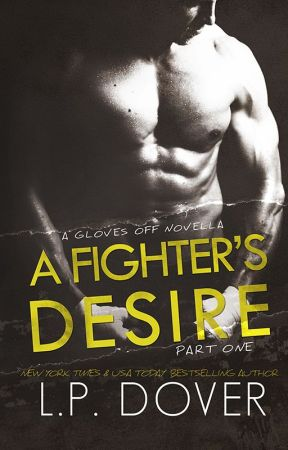 A Fighter's Desire - Part One by LPDover