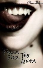 Fangs For The Alpha by IDonutLikeU