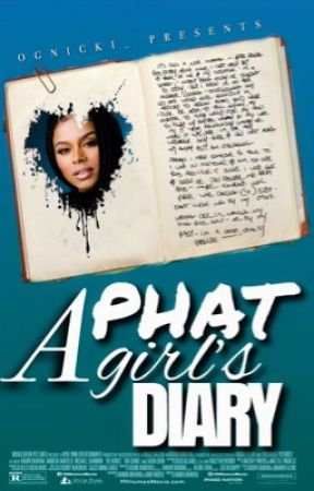 A PHAT Girl's Diary  by ognicki_