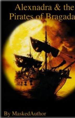Alexandra and the Pirates of Bargadan by MaskedAuthor