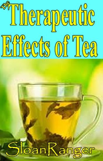 The Therapeutic Effects of Tea  -  @Short Story