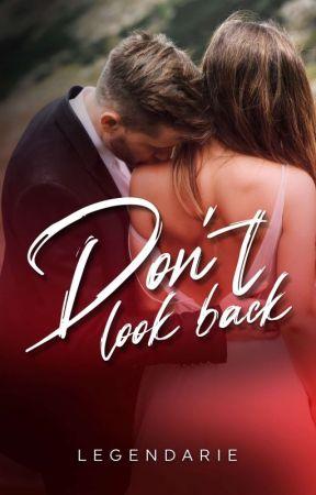 Don't look Back ✔ by LegendArie