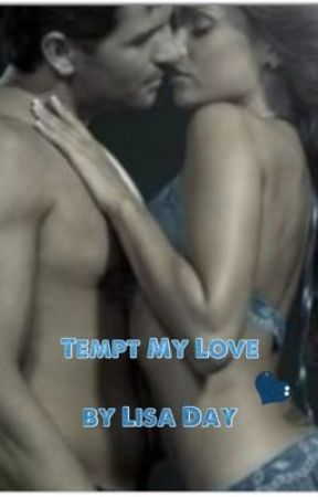 Tempt My Love - Book One (SYTYCW) by Lisadebells