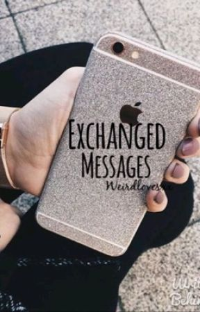 Exchanged messages {N.H} #Wattys2016 by trulylarrieh