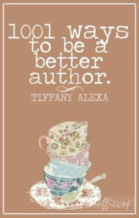 1001 Ways To Be A Better Author by tiffurnee