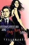 Huling-Huli Ko Ang Pag-Ibig Mo (MaiChard/AlDub Fanfic) cover