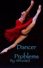 Dancer problems by tiffani163