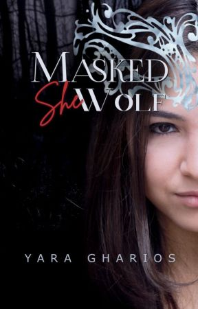 Masked SheWolf (MSW book 1) by SaharGhayar