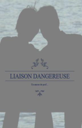 Liaison dangereuse 2. Un amour de prof... by LittleCuteDreamer