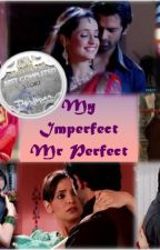 My Imperfect Mr Perfect (Arshi FF)  - Complete ✅ by amira039303
