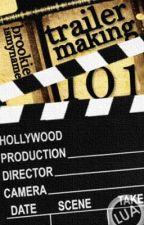 Trailer Making 101 by brookieismyname