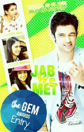 Jab We Met (Completed) [Unedited] by Iluvpani_xoxo