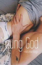 Young God || Michael Clifford ✓ by malumwritings