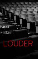 Harder! Faster! Louder! by iwoulddatemyipod