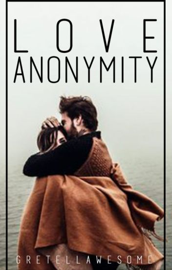 Love Anonymity