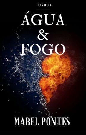 Água e Fogo [EDITANDO E RESPOSTANDO] by fadamabs