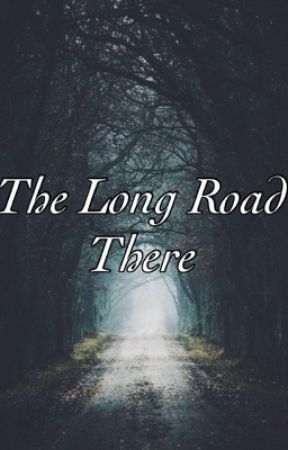 The Long Road There by hhgivesmechestpains