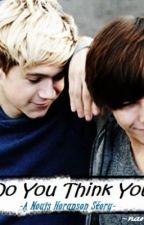 Who Do You Think You Are? ~ Nouis Horanson Love Story ~ by NarrysCond0m