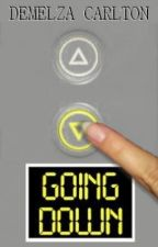 Going Down  (Nightmares Prequel) by DemelzaCarlton