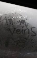 your bones - healy  by rearviewh