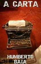 A Carta by HumbertoBaia