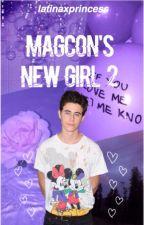 Magcon's New Girl 2 ♡ (major editing) by 17B4NGTAN