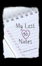My Last 10 Notes by kittykatgurl98