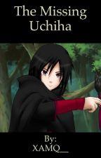 The Missing Uchiha (Naruto fan fiction ) by XAMQ__