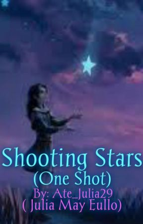 Shooting Stars [One Shot / Editing] by Ate_Julia29