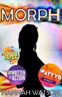 Morph [EDITING] || Wattys 2017 Winner cover