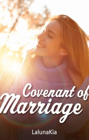 Covenant Of Marriage by LalunaKia