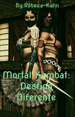 Mortal Kombat: Destino Diferente. (Completada) by Robeca-Black