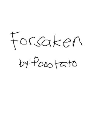 Forsaken by Poootato