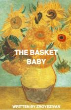 The Basket Baby↷Ziam au✔️ by butt3rflyTA3