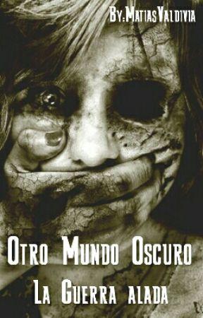 Otro Mundo Oscuro (La Guerra Alada) by MatiasValdivia3
