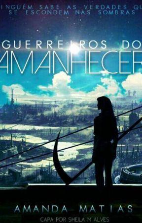 Guerreiros do Amanhecer by AngelliqueHavens