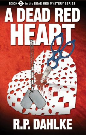 A Dead Red Heart #2 in the Dead Red Mystery Series by rpdahlke